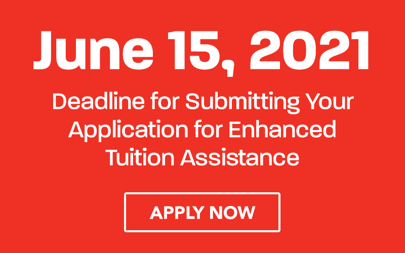 Submit you application for Enhanced Tuition Assistance by June 15th!